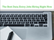 9 Best Data Entry Jobs from Home