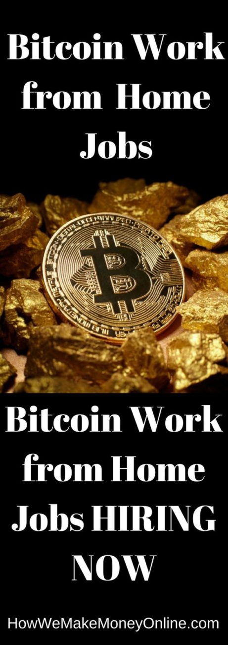 Bitcoin Work from Home Jobs 2018 – The NEW Gold Rush