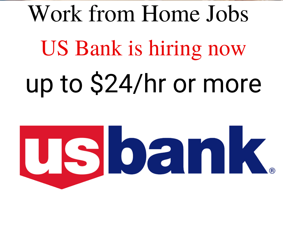 U.S Bank is Hiring Work from Home for Multiple Positions