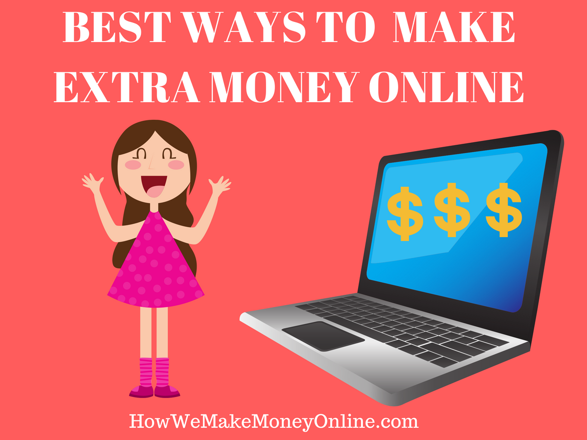 BEST WAYS TO MAKE EXTRA MONEY ONLINE
