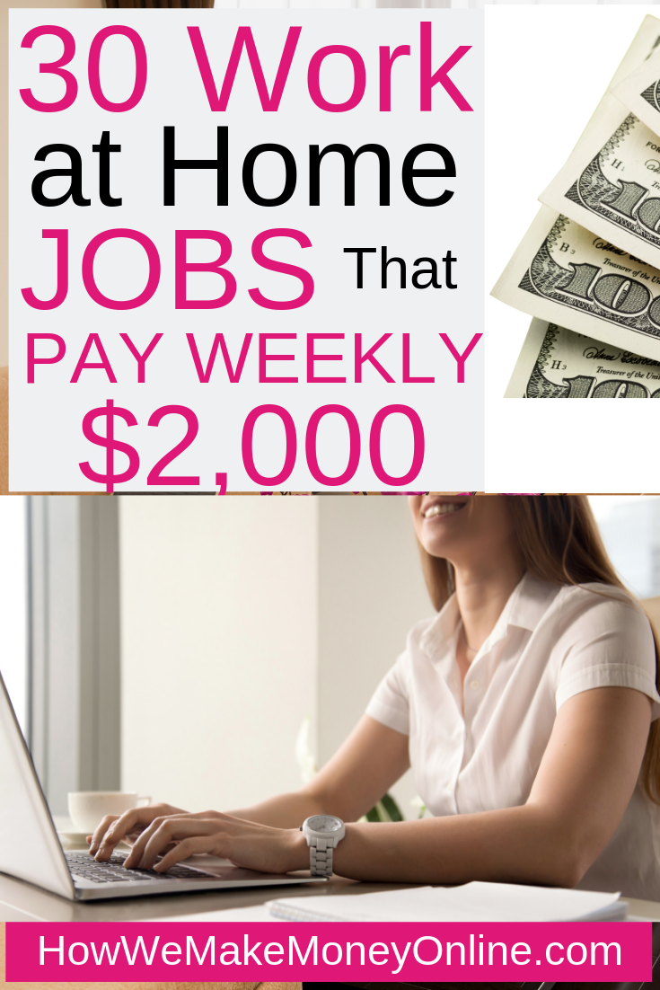30 Work at Home Jobs That Pay Weekly in 2019