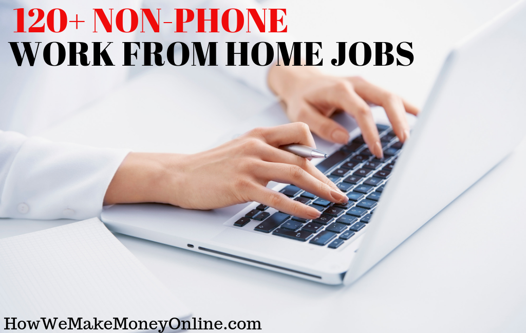 Work From Home Jobs in 2019 – 120+ Non-Phone Work at home jobs (Make $50/hr)
