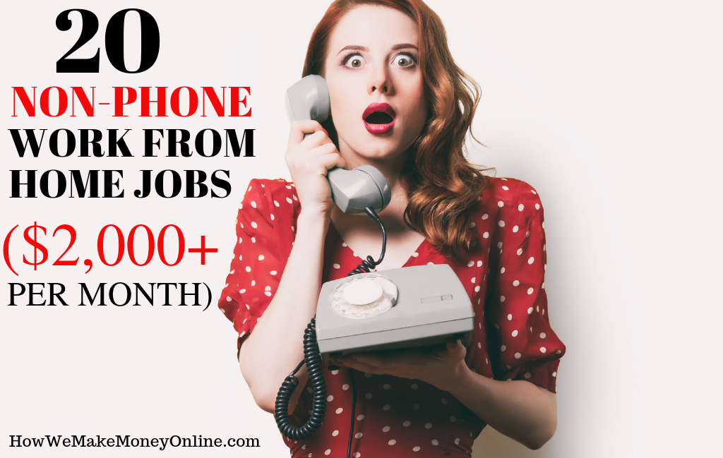 20 Non-Phone Work from Home Jobs to Make Extra $2,000 a Month 2019