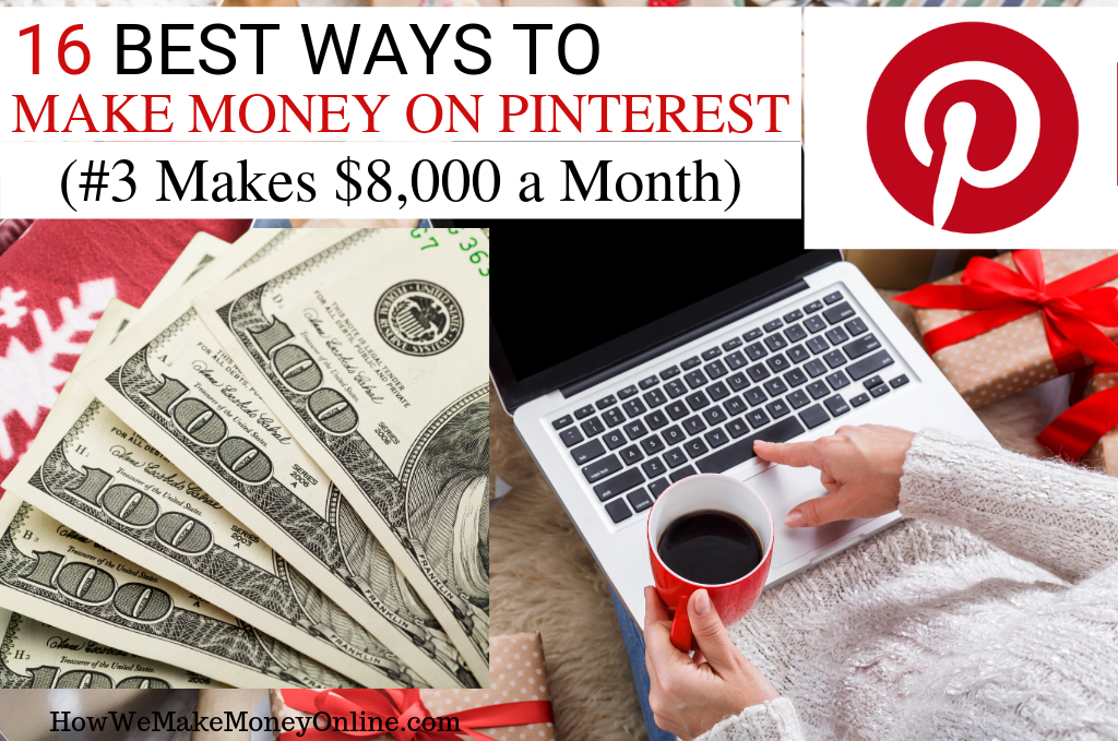 16 Best Ways to Make Money on Pinterest in 2020 (#3 Makes $8,000 a Month)