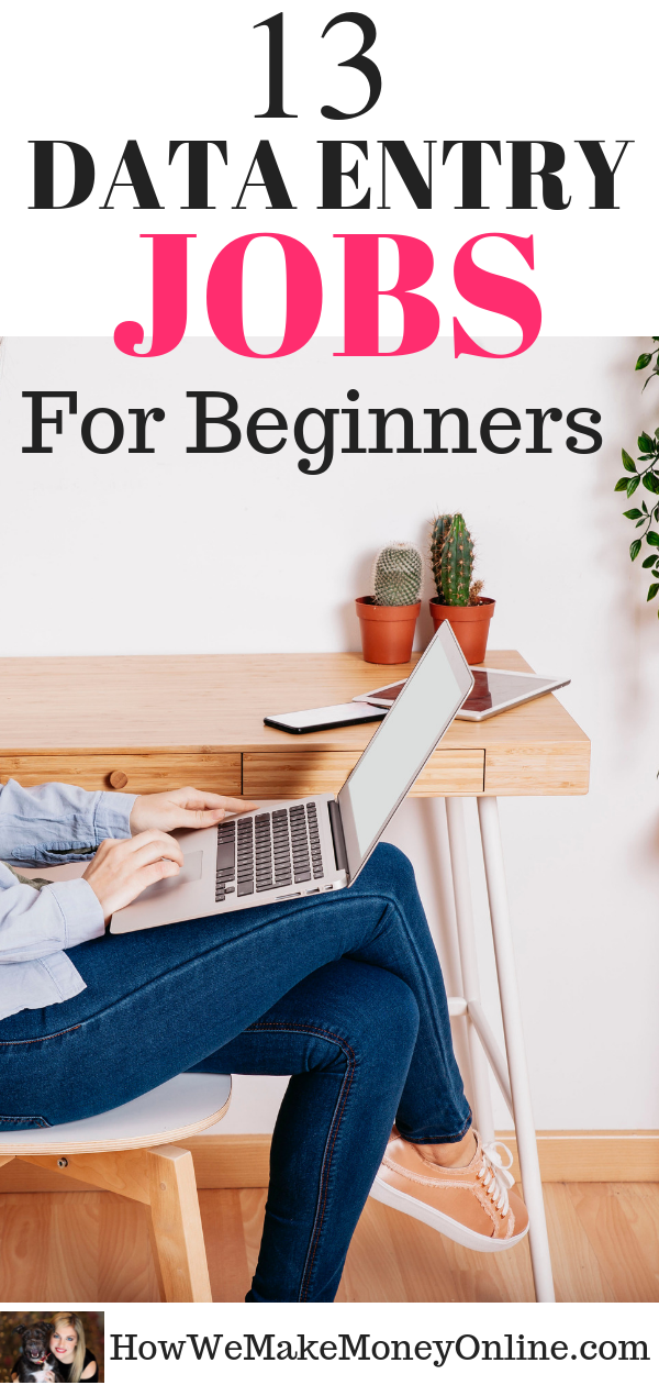 13+ data entry jobs for beginners, entry-level work from home jobs. Looking to start a stay at home job? Looking for work-at-home jobs for beginners? In this simple, step-by-step guide, I will SHOW you HOW to find the BEST work form home jobs for beginners to make money from home. Many of these jobs do not require a college degree, and you can make between $600 and $10,000 or more every MONTH. #workathome #workfromhome #workfromhomejobs #onlinejobs #homejobs #sidehustleideas #sidejobs #remotejobs #telecommute #jobs #work