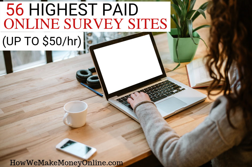 56 Highest Paid Online Survey Sites in 2019. Best Paid Survey Sites (Make up to $50/hr)