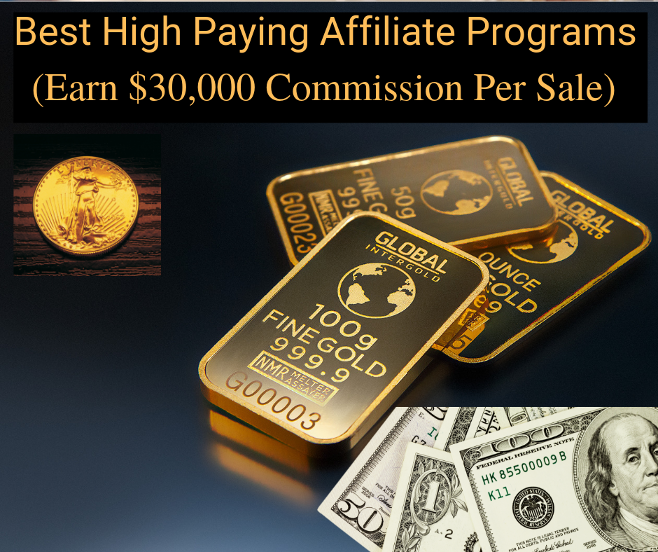 The Best High Paying Affiliate Programs (Make $30,000 Commission Per Sale)