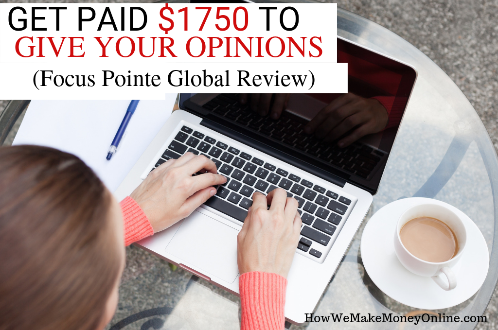 Get Paid $1750 to Share Your Opinions (Focus Pointe Global Review 2019)