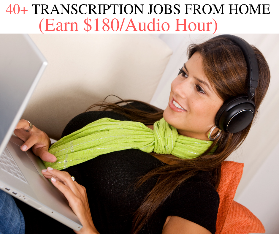 40+ Online Transcription Jobs From Home in 2019 (Earn $180 Per Audio Hour)