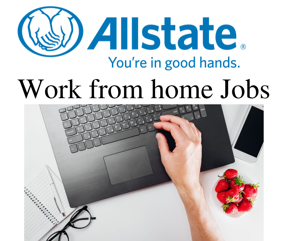 Allstate Work from Home Jobs: $19/hr