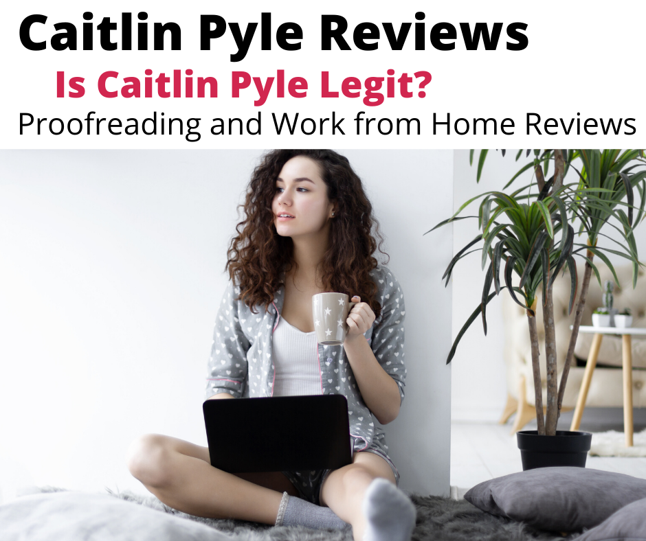 Caitlin Pyle Reviews – Proofreading and Work from Home Reviews
