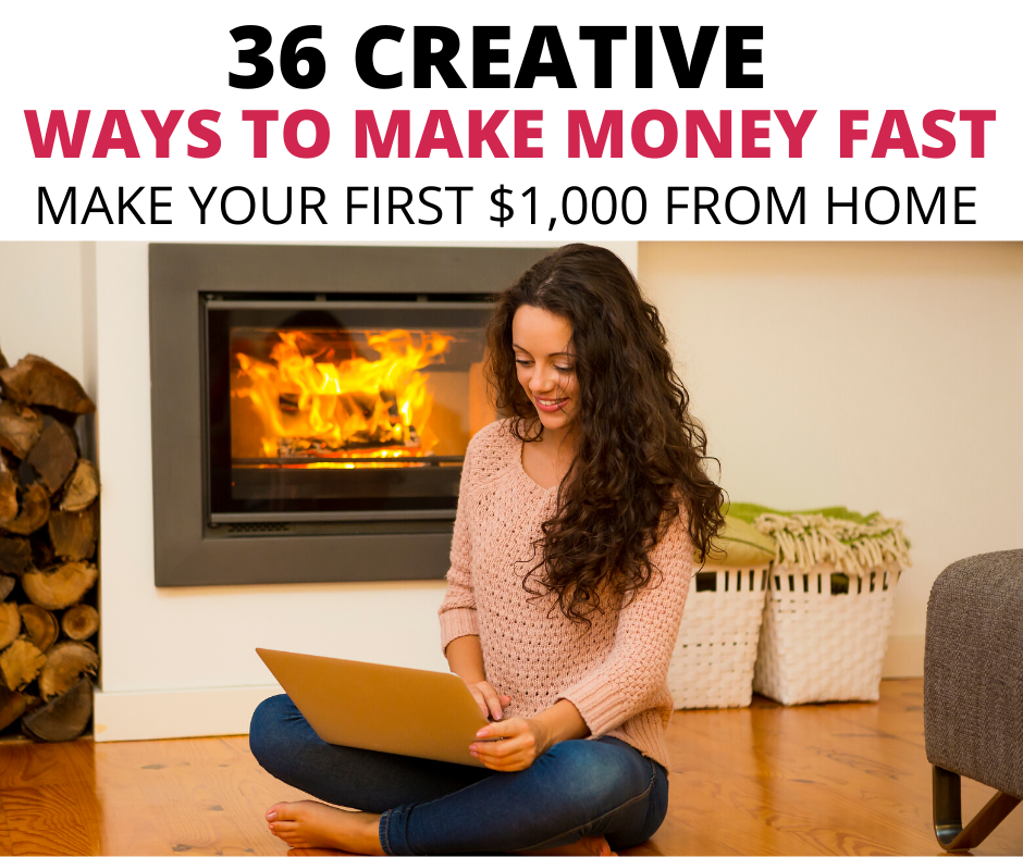 36 Creative Ways to Make Money Fast in 2020